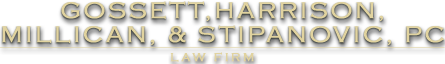 Gossett, Harrison, Millican, & Stipanovic, PC Law Firm